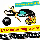Play & Download L'Uccello Migratore (Original Motion Picture Soundtrack) by Armando Trovajoli   Napster