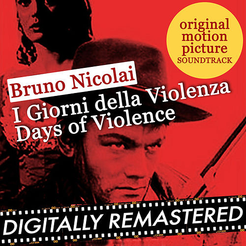 I Giorni della Violenza - Days of Violence (Original Motion Picture Soundtrack) by Bruno Nicolai