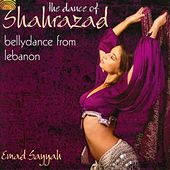 Play & Download The Dance of Shahrazad - Bellydance from Lebanon by Emad Sayyah | Napster