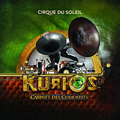 Play & Download Kurios (Cabinets Des Curiosités) by Cirque du Soleil | Napster