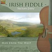 Irish Fiddle - Man from the West by Kieran Fahy