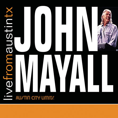 Live From Austin, TX by John Mayall