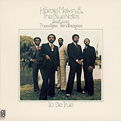 Play & Download To Be True by Harold Melvin and The Blue Notes | Napster