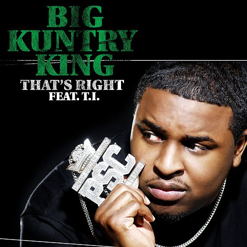 Play & Download That's Right by Big Kuntry King | Napster