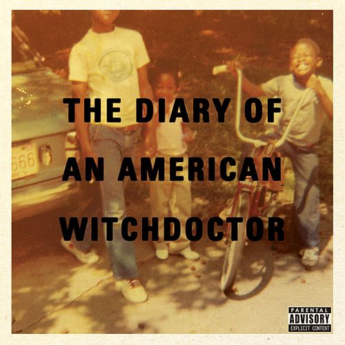 Play & Download Diary Of An American Witchdoctor by Witchdoctor | Napster