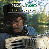 Play & Download Trouble by Buckwheat Zydeco | Napster