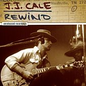 Play & Download Rewind - The Unreleased Recordings by JJ Cale | Napster