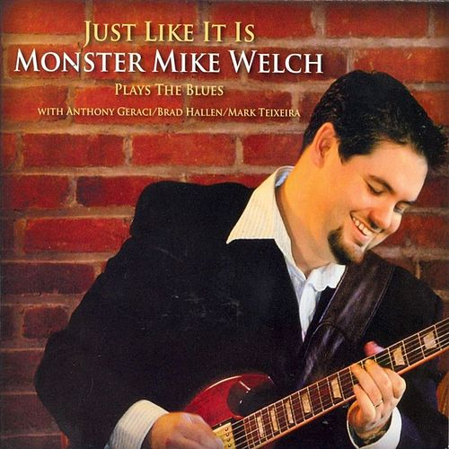 Play & Download Just Like It Is by Monster Mike Welch | Napster