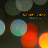 Play & Download Blue Car by Daniel Knox | Napster