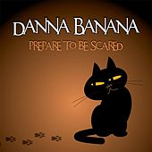 Play & Download Prepare to Be Scared by Danna Banana | Napster