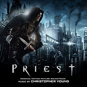 Play & Download Priest (Original Motion Picture Soundtrack) by Christopher Young | Napster