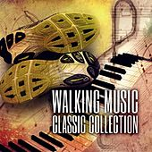 Walking Music Classic Music Collection – Amazing Pieces of Classical Music for Walking and Running, Classical Relaxing Music Edition by Walking Music Academy