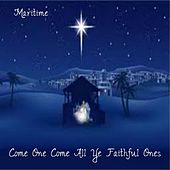 Play & Download Come One Come All Ye Faithful Ones by Maritime | Napster