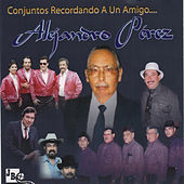 Play & Download Conjuntos Recordando a un Amigo Alejandro Perez by Various Artists | Napster