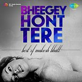 Play & Download Bheegey Hont Tere by Various Artists | Napster