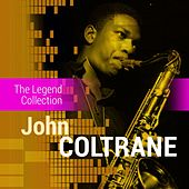 Play & Download The Legend Collection: John Coltrane by John Coltrane | Napster