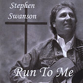 Run to Me by Stephen Swanson