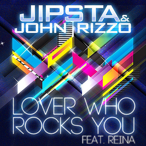 Play & Download Lover Who Rocks You (feat. Reina) by Jipsta | Napster