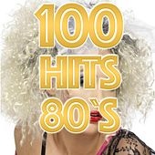 Play & Download 100 Hits 80's by Various Artists | Napster