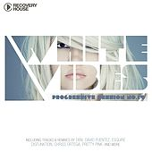 Play & Download White Vibes - Progressive Session #14 by Various Artists | Napster