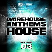 Warehouse Anthems: House Vol. 3 - EP by Various Artists