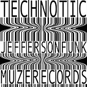 Technotic by Jefferson Funk