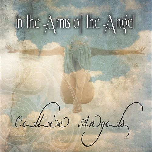 In The Arms Of The Angel by Celtic Angels