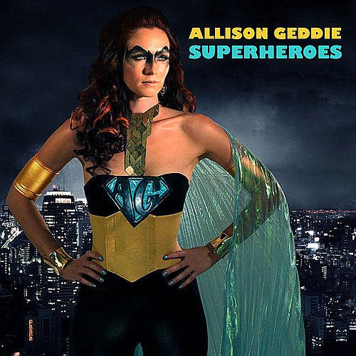Play & Download Superheroes by Allison Geddie | Napster