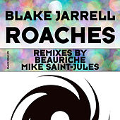 Play & Download Roaches (Remixes) by Blake Jarrell | Napster