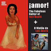 ¡amor! The Fabulous Guitar Of Luiz Bonfá + o Violão de Luiz Bonfá (Bonus Track Version) by Luiz Bonfá