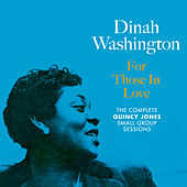 For Those in Love: The Complete Quincy Jones Small Group Sessions (Bonus Track Version) by Dinah Washington