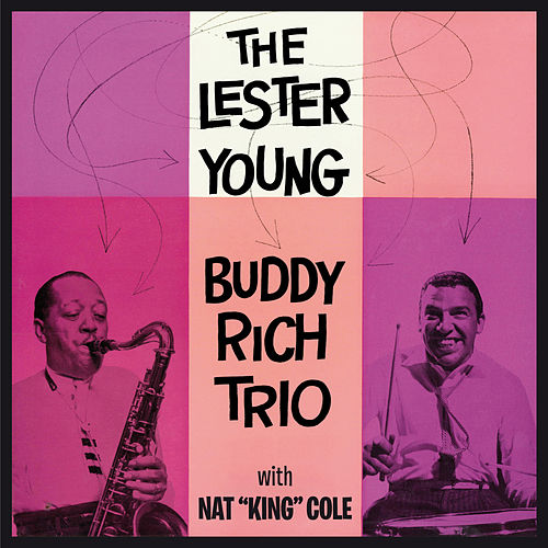 Play & Download The Lester Young-Buddy Rich Trio with Nat