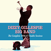 Dizzy Gillespie Big Band: The Complete 1956-57 Studio Sessions von Dizzy Gillespie
