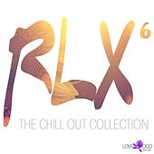 RLX 6 - The Chill Out Collection by Various Artists