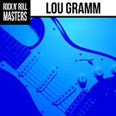 Play & Download Rock n'  Roll Masters: Lou Gramm by Foreigner | Napster
