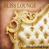Play & Download Bliss Lounge (Selected Cocktail Songs) by Various Artists | Napster