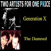 Play & Download Two Artists for One Price - Generation X & the Damned by Various Artists | Napster