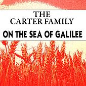 On the Sea of Galilee by The Carter Family