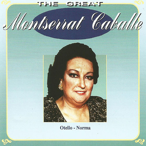 Play & Download The Great Montserrat Caballé by Montserrat Caballé | Napster