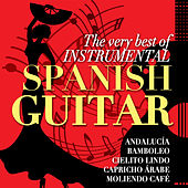 Play & Download The Very Best of Instrumental Spanish Guitar by Various Artists | Napster