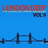 Play & Download London Deep Vol. 9 (The Sound of United Kingdom) by Various Artists | Napster