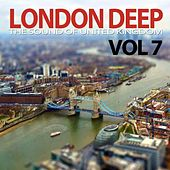 Play & Download London Deep, Vol. 7 (The Sound of United Kingdom) by Various Artists | Napster