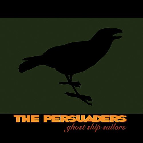 Play & Download Ghost Ship Sailors by The Persuaders | Napster