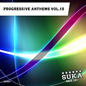 Progressive Anthems, Vol. 15 by Various Artists