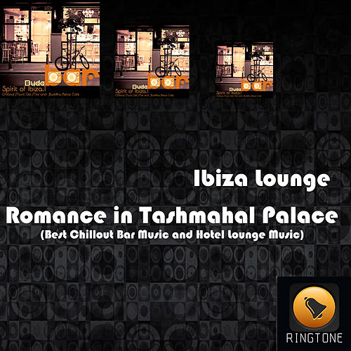Play & Download Romance in Tashmahal Palace (Best Chillout Bar Music and Hotel Lounge Music) by Ibiza Lounge | Napster