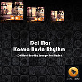 Karma Busta Rhythm (Chillout Buddha Lounge Bar Music) by Los Del Mar