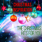 Play & Download Xmas Inspiration: The Christmas Hits for You by Various Artists | Napster
