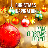 Play & Download Xmas Inspiration: Piano Christmas 4 U by Various Artists | Napster