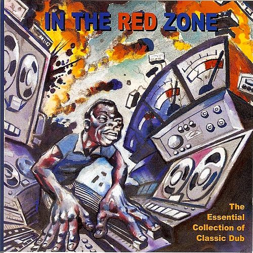Play & Download In the Red Zone: The Essential Collection of Classic Dub by Various Artists | Napster