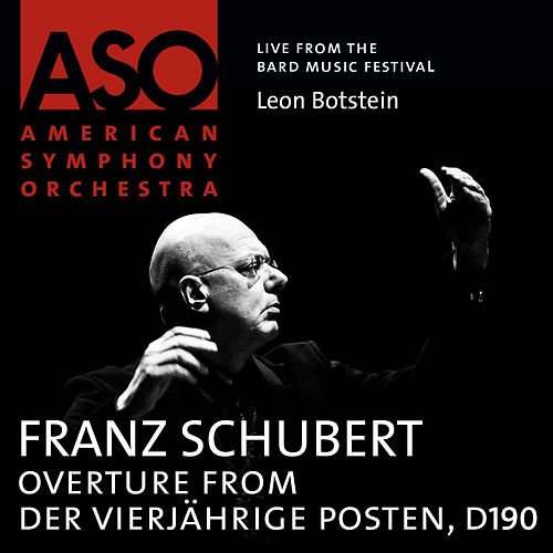 Play & Download Schubert: Overture from Der vierjährige Posten, D. 190 by Leon Botstein | Napster